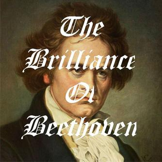 The Brilliance of Beethoven