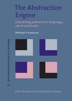 The Abstraction Engine: Extracting patterns in language, mind and brain
