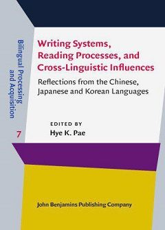 Writing Systems, Reading Processes, and Cross-Linguistic Influences: Reflections from the Chinese, Japanese and Korean Languages