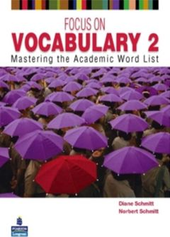 Focus on Vocabulary 1,2: Mastering the Academic Word List, Volume 1,2