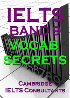 IELTS band 9 Vocab Secrets