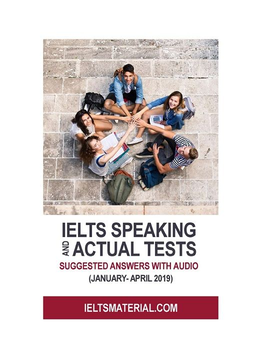 IELTS Speaking and Actual tests January-April 2019